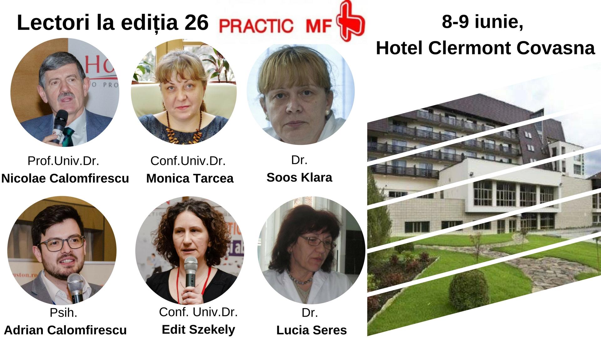 Medicii de familie din județele Covasna, Mureș, Harghita, Bacău, Buzău, Prahova, Brașov sunt așteptați la ediția 26 Practic MF, 8-9 iunie 2018, Hotel Clermont din Covasna