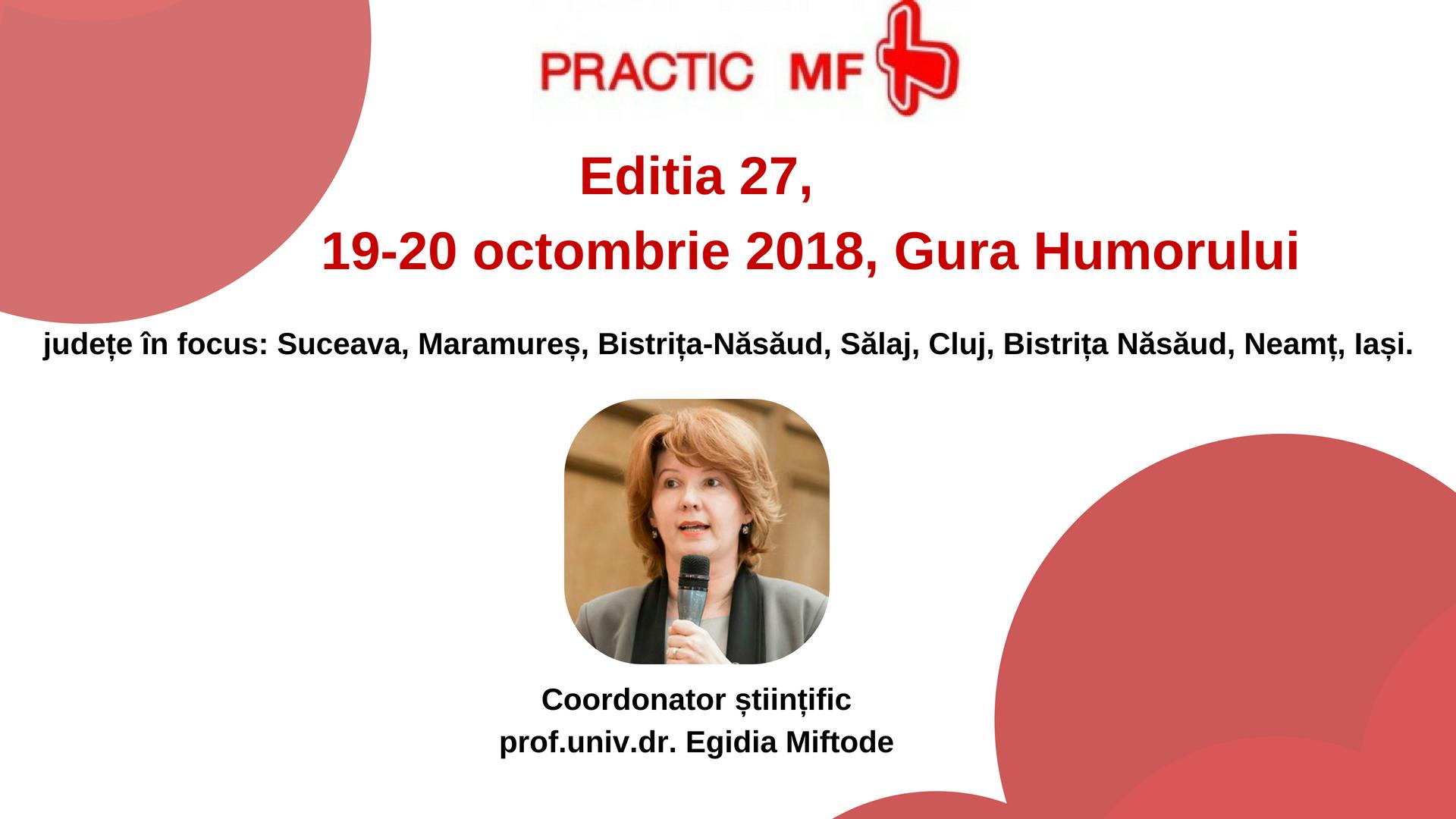 Cea de-a XXVII-a ediție a Simpozionului Regional Practic MF, 19-20 octombrie 2018, Gura Humorului